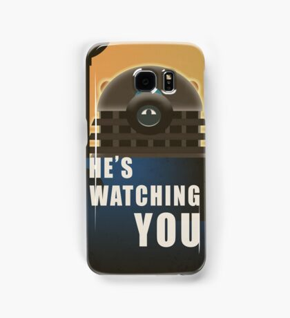 He is Watching You! Samsung Galaxy Case/Skin