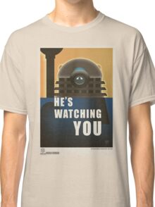 He is Watching You! Classic T-Shirt