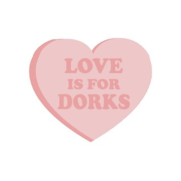 Love is for dorks by L-Scott