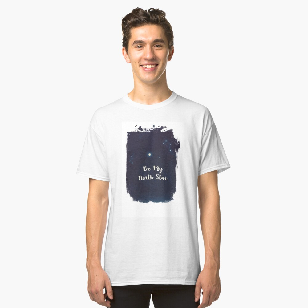 be my north star Classic T-Shirt