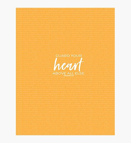 Proverbs 4:23 Guard Your Heart Photographic Print