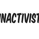 INACTIVIST  by Daniel McLaren