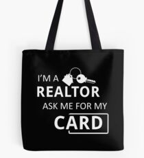 Real Estate Agent I'm A Realtor Ask Me for My Card Tote Bag
