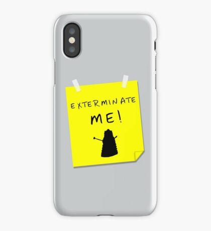 EXTERMINATE ME iPhone Case/Skin