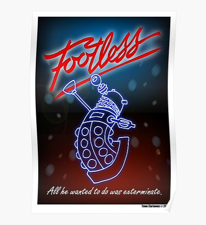 Footless - All he wanted to do was exterminate! Poster