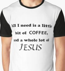 A Little Bit Of Coffee And Whole Lot Jesus T Shirts Redbubble