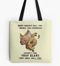 Drop Bear will kill you Tote Bag