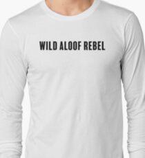Wild Aloof Rebel Long Sleeve T-Shirt