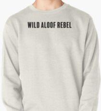 Wild Aloof Rebel Pullover Sweatshirt