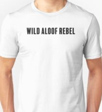 Wild Aloof Rebel Unisex T-Shirt