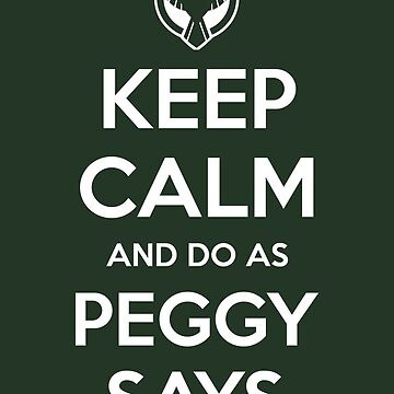 "He'd Say ""Do as Peggy says!"" by pabucast"