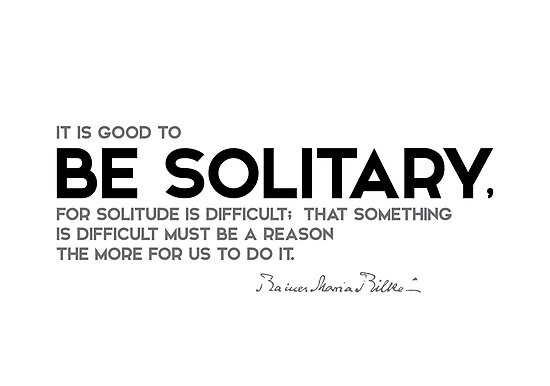 Sei Einsam Rainer Maria Rilke