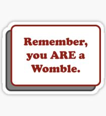 Remember, you ARE a Womble Sticker