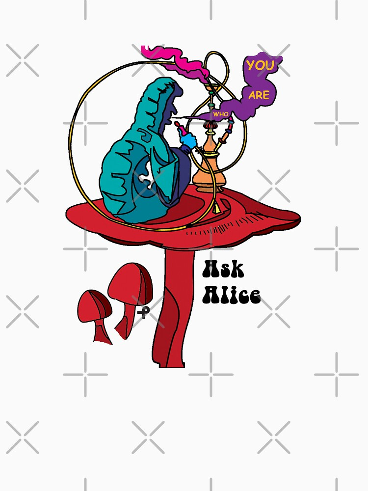 Ask Alice - The smoking Caterpillar by ptelling