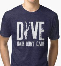 Dive Hair Don't Care Tri-blend T-Shirt