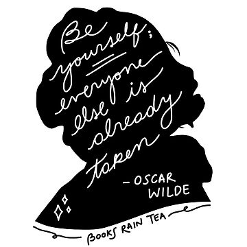 """Oscar Wilde: """"Be Yourself, Everyone Else Is Already Taken"""" Illustration & Calligraphy by booksraintea"""