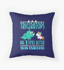 Triceratops T Shirt Dinosaurs Funny Gifts 3 Times Better Than Unicorns  Throw Pillow