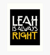 Leah is always right first name Art Print