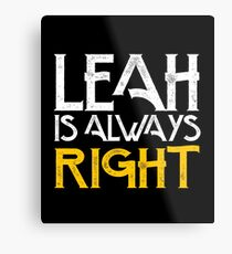 Leah is always right first name Metal Print