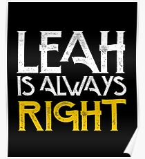 Leah is always right first name Poster