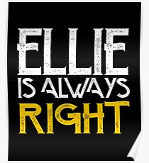 Ellie is always right Poster