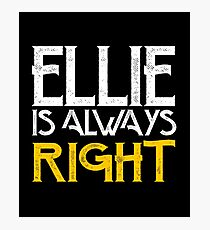 Ellie is always right Photographic Print