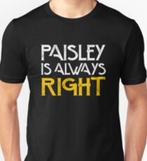 Paisley is always right Unisex T-Shirt