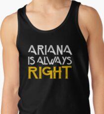 Arianna is always right Men's Tank Top