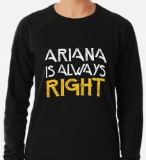 Arianna is always right Lightweight Sweatshirt