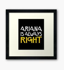 Arianna is always right Framed Print