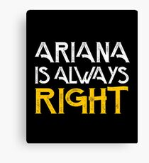 Arianna is always right Canvas Print