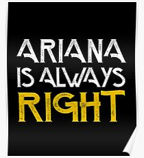 Arianna is always right Poster