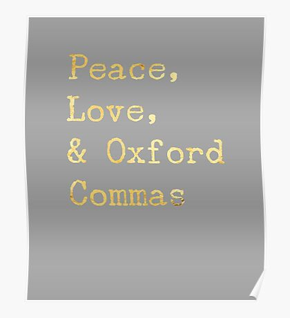Peace, Love, and Oxford Commas Poster