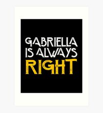 Gabriella is always right first name Art Print