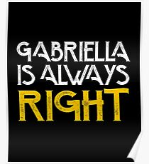 Gabriella is always right first name Poster