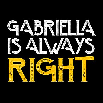 Gabriella is always right first name by pirkchap