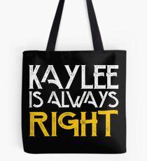Kaylee is always right Tote Bag
