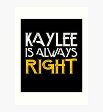 Kaylee is always right Art Print
