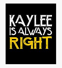 Kaylee is always right Photographic Print