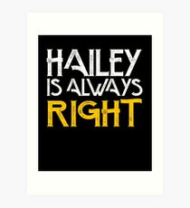Hailey is always right Art Print