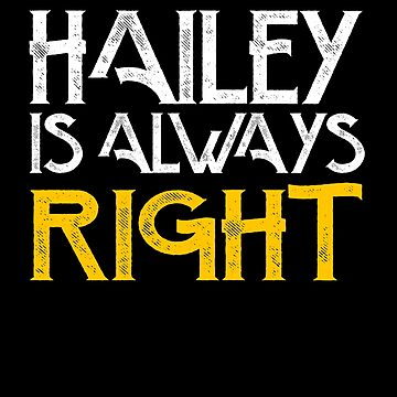 Hailey is always right by pirkchap