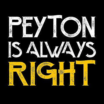 Peyton is always right by pirkchap