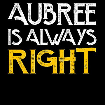 Aubree is always right by pirkchap