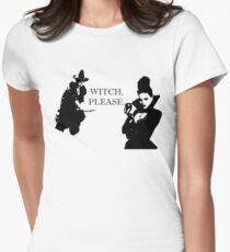 Witch, Please. Women's Fitted T-Shirt