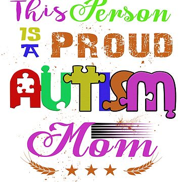 This Person Is the Proud Autism Mom Gift Mother Holiday 2018 by 4dog-lovers