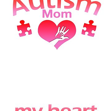 Autism MOM if You think my hands are full You should see my Heart by 4dog-lovers