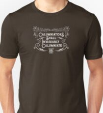 Calumniators Shall Invariably Calumniate - Haters Gonna Hate Unisex T-Shirt