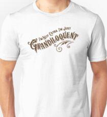 I'm Not Extra, I'm Just Grandiloquent Unisex T-Shirt