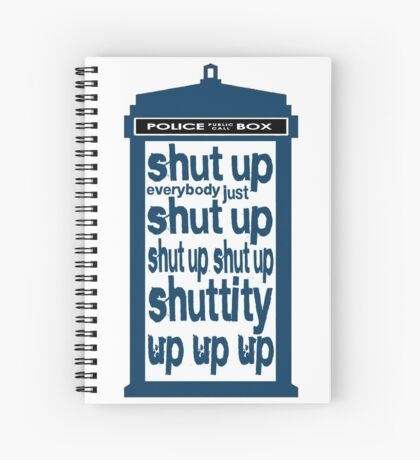 Shuttity Up! Spiral Notebook