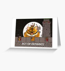 ACT OF DEFIANCE Greeting Card